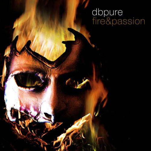 "DB PURE - ""Fire and Passion"" [Original Mix Fm Cut]"