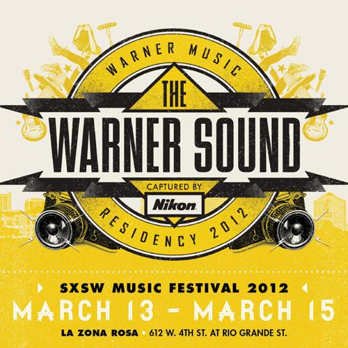 The Warner Sound Captured by Nikon [SXSW Playlist]