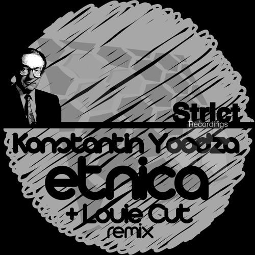 Konstantin Yoodza - Etnica (Louie Cut Remix)