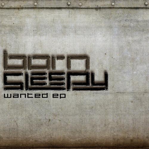 Born Sleepy - Wanted (SoundCloud Promo) - 138