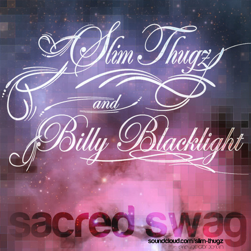 Sacred Swag (feat. Billy Blacklight)