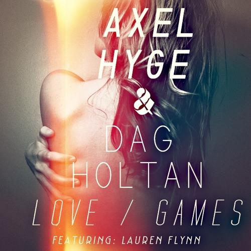 Axel Hyge & Dag Holtan feat. Lauren Flynn - Love Games