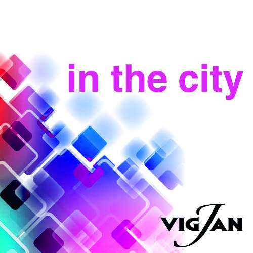 "VIG-JAN ft. JADE DAVIES ""IN THE CITY"""