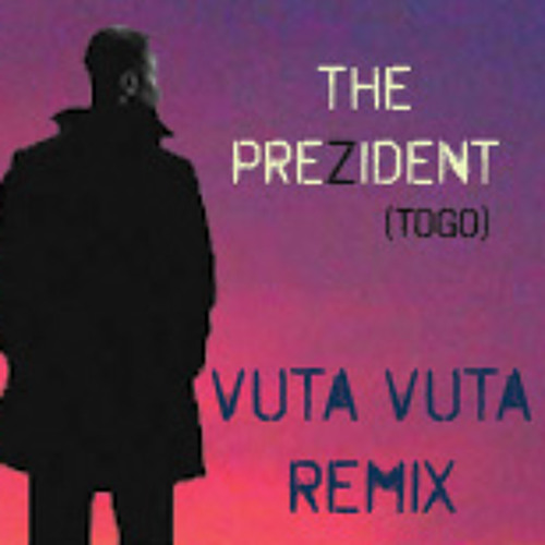 Vuta Vuta Remix by The Prezident . Togo