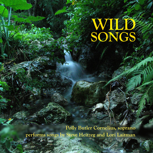 Polly Butler Cornelius: Steve Heitzeg; Wild Songs 1