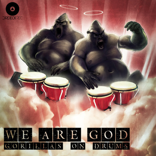 Gorillas On Drums - We Are G.O.D