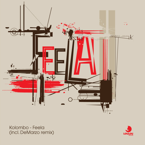 Kolombo - Feela incl DeMarzo Remix - Loulou rec PREVIEW