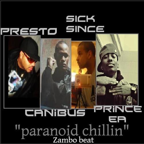 """Presto, Canibus, Sick Since &  Prince Ea - """"PARANOID CHILLIN"""" (Zambo beat)"""