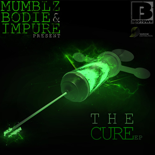 Mumblz, Bodie & Impure - The Cure Ep Teaser FREE DOWNLOAD