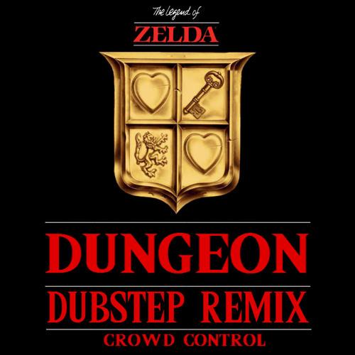 Legend of Zelda - Dungeon (Dubstep Remix by Crowd Control)