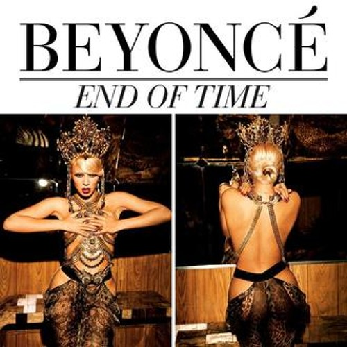 Beyoncé - End of Time (Big C remix)