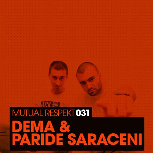 Mutual Respekt 031 Paride Saraceni & Dema