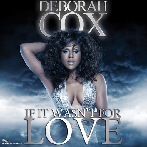 Deborah Cox - If It Wasn't For Love (Bash! Dash! Rmx)