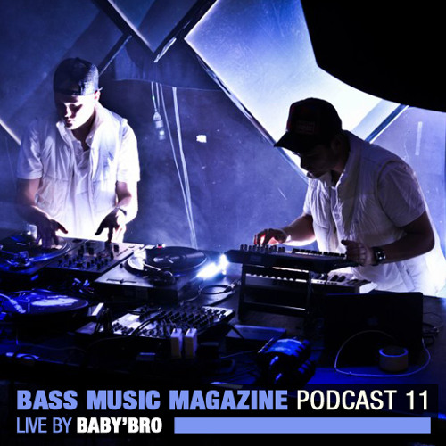 BASS MUSIC MAGAZINE PODCAST #11 - Live by BABY'BRO