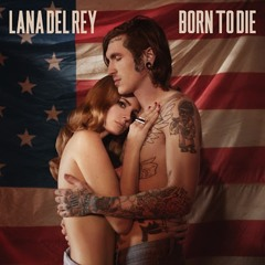 Lana Del Rey - Born To Die (PDP / 13 Remix)