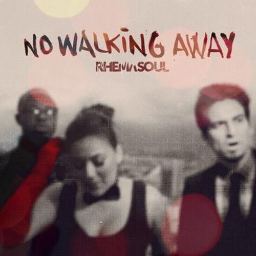"Rhema Soul ""No Walking Away (radio mix)"""