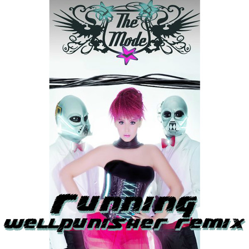 The Mode - Running (Wellpunisher remix)