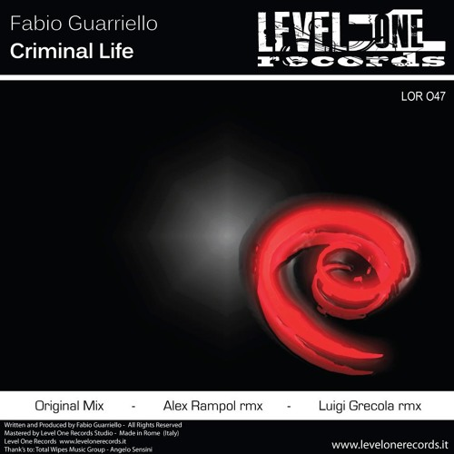 Fabio Guarriello - Criminal Life (Luigi Grecola Remix) Out 20/03/12 on Level One Rec