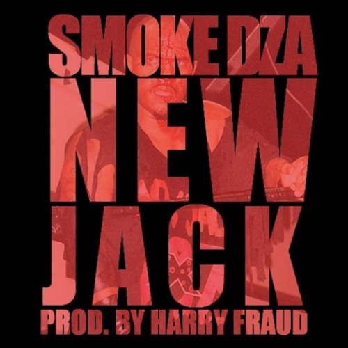 Smoke DZA - New Jack (Prod. Harry Fraud)