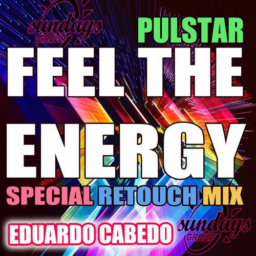 PULSTAR - feel the energy ( special re-touch RMX ) Eduardo Cabedo @ Sundays Group