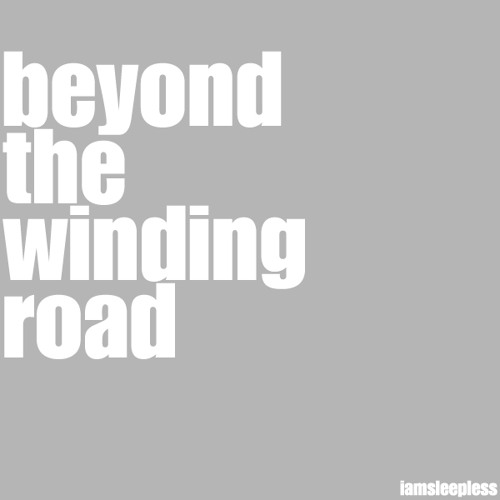 beyond the winding road
