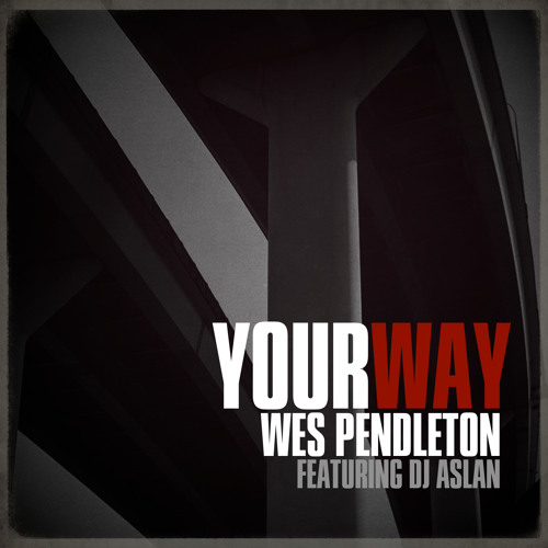 Wes Pendleton - Your Way (Instrumental) feat. DJ Aslan