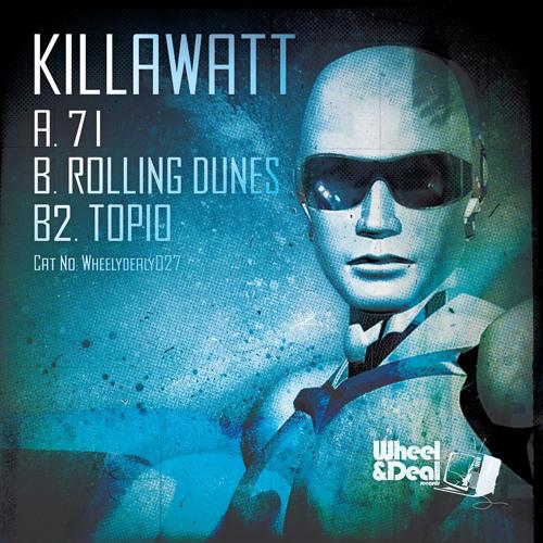 Killawatt - Rolling Dunes - (Wheely Dealy 027 - Forthcoming)