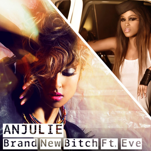 Brand New Bitch (Remix ft. Eve)