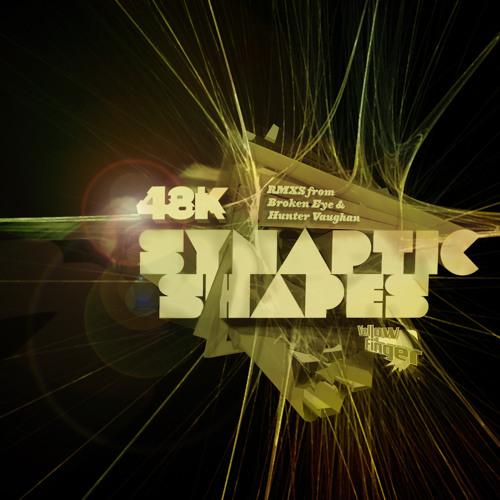 48k - Synaptic Shapes (Broken Eye Remix)