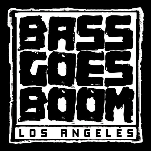 Bass Goes Boom Promo Mix (April 28th, Los Angeles CA)[FREE DOWNLOAD]