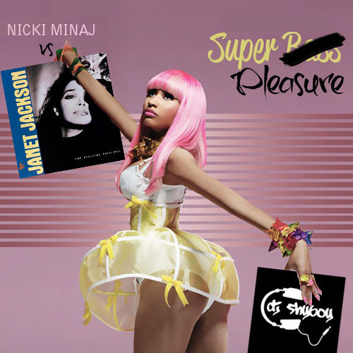 DJ ShyBoy - Super Pleasure (Janet Jackson vs. Nicki Minaj) Mashup