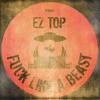 Ez Top - Fuck Like A Beast (SICKorWELL & Shane Sickx Remix)