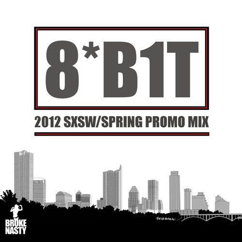 8*B1T - 2012 SXSW/Spring Promo Mix [FREE DOWNLOAD]