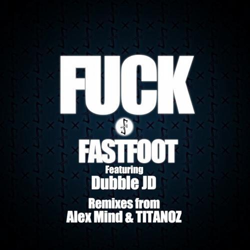 Fast Foot ft Dubble JD - Fuck (Titanoz Remix)