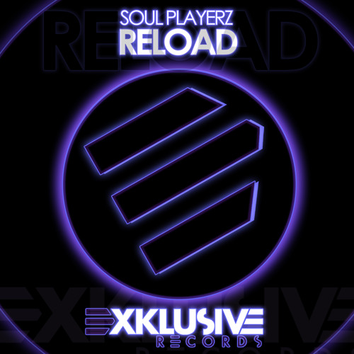 Soul Playerz - Reload (Original Mix) OUT NOW!!!
