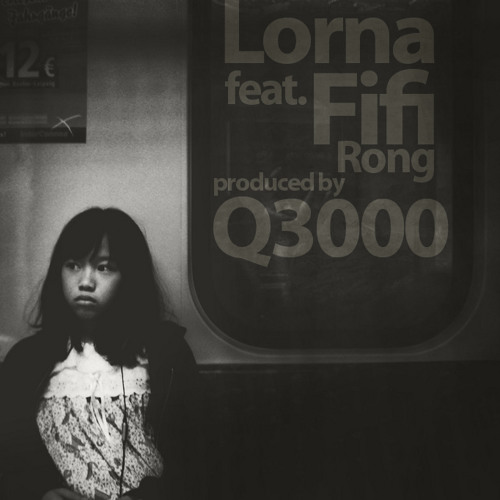 Lorna_feat.Fifi Rong prod. by Q3000