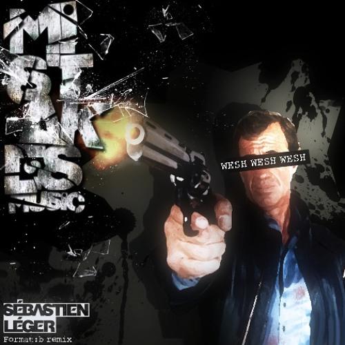 Sébastien Léger - Wesh Wesh Wesh (Format:B remix) - Mistakes Music