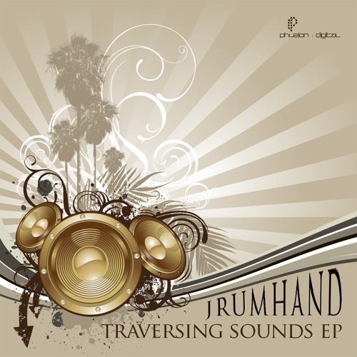 JRUMHAND 'LIFE GOES ON...' - TRAVERSING SOUNDS EP - OUT NOW ON PHUZION DIGITAL