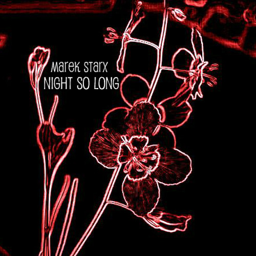 Marek Starx - Night So Long
