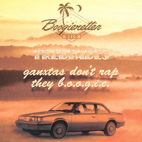 Fredfades - Ganxtas Don't Rap, They B.O.O.G.I.E.