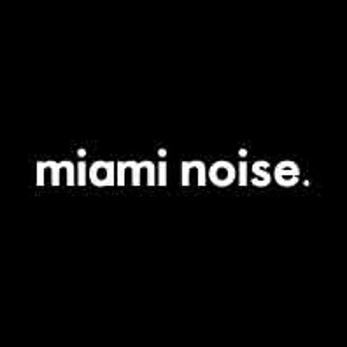 miami noise.