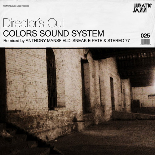 Colors Sound System - Director's Cut (Lunatic Jazz)