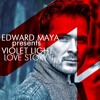 Edward Maya @ Violet Light-Love Story