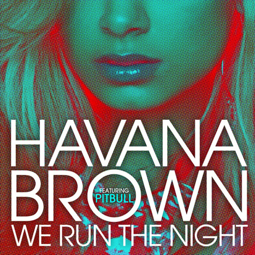 HAVANA BROWN - WE RUN THE NIGHT FT PITBULL (DJ VICE REMIX)