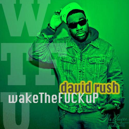 WaketheFUCKuP - David Rush - AYB