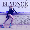End of Time (Gang Signs Remix) - Beyoncé