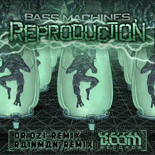 Bass Machines - Reproduction (Dr. Ozi Remix) [ Capital Boom Records ]