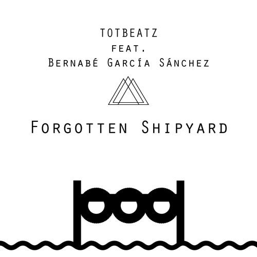 Forgotten Shipyard (feat. Bernabé García Sánchez)