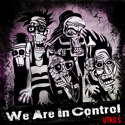 Utku S.-We Are In Control / Out Now on Ventuno Recordings