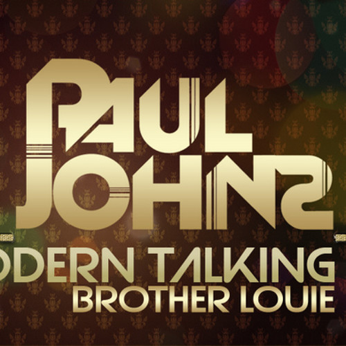 Modern Talking Brother Louie 2014 Modern Talking Brother Louie